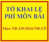 Mẫu tờ khai nộp thuế môn bài mới nhất theo NĐ 139/2016/NĐ-CP